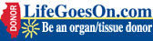 Life Goes On - Be an Organ/Tissue Donor