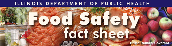 Illinois Department of Public Health, Food Safety Fact Sheet