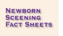 New Born Screening Fact Sheets