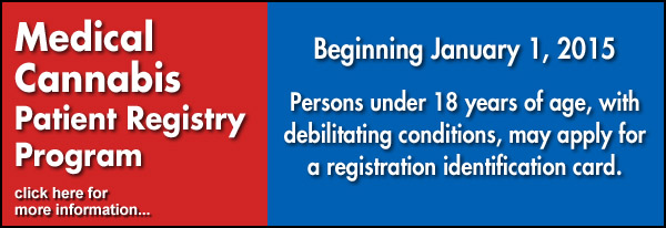 Beginning January 1, 2015, Persons under 18, with dibilitating conditions, may apply for a registration identification card.