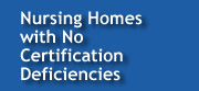 Nursing Homes with No Certification Deficiencies